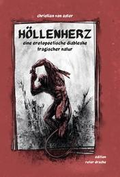 Höllenherz - eine erotopoetische diableske tragischer natur