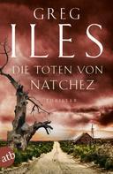 Greg Iles: Die Toten von Natchez ★★★★