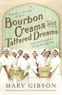 Mary Gibson: Bourbon Creams and Tattered Dreams