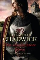 Elizabeth Chadwick: Der scharlachrote Löwe ★★★★★