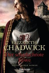 Der scharlachrote Löwe - Historischer Roman