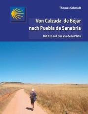Von Calzada de Béjar nach Puebla de Sanabria - Mit Cro auf der Vía de la Plata