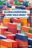 Manfred Lange: Globalisierung – und was nun?