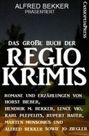 Alfred Bekker: Das große Buch der Regio-Krimis