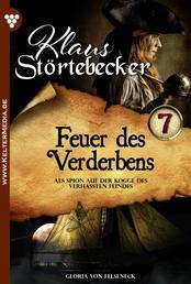 Klaus Störtebeker 7 – Abenteuerroman - Feuer des Verderbens