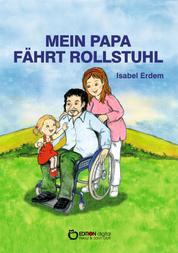 Mein Papa fährt Rollstuhl