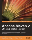 Brett Porter: Apache Maven 2 Effective Implementation