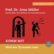 Komm mit - Prof. Dr. Arno Müller spricht über: Den Einfluss von Gedankenmuster