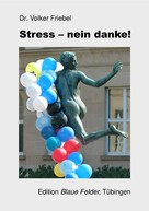 Volker Friebel: Stress - nein danke!