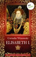 Cornelia Wusowski: Elisabeth I. ★★★★
