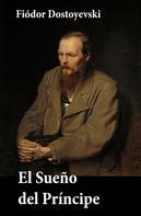 Fiódor Dostoyevski: El Sueño del Príncipe