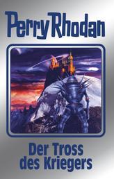 "Perry Rhodan 153: Der Tross des Kriegers (Silberband) - 11. Band des Zyklus ""Chronofossilien"""