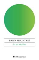 Fiona Mountain: So rot wie Blut
