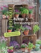 Ursula Kopp: Der vertikale Balkon- & Terrassengarten ★★★