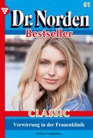 Patricia Vandenberg: Dr. Norden Bestseller Classic 61 – Arztroman
