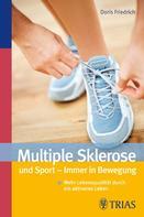 Doris Friedrich: Multiple Sklerose und Sport - Immer in Bewegung