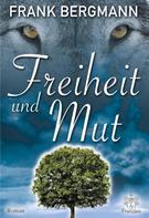 Frank Bergmann: Freiheit und Mut ★★★★
