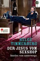 Helge Timmerberg: Der Jesus vom Sexshop ★★★★