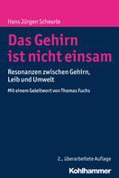 Hans Jürgen Scheurle: Das Gehirn ist nicht einsam ★★★★★