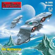 """Perry Rhodan 2493: Der Weltweise - Perry Rhodan-Zyklus """"Negasphäre"""""""