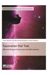 Faszination Star Trek - Wie eine Science Fiction Serie die Welt eroberte