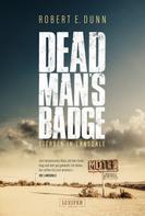 Robert E. Dunn: DEAD MAN'S BADGE - STERBEN IN LANSDALE ★★★★