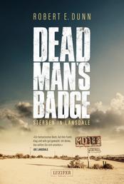 DEAD MAN'S BADGE - STERBEN IN LANSDALE - Roman