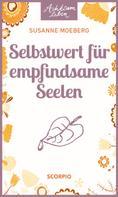 Susanne Moeberg: Selbstwert für empfindsame Seelen ★★★★