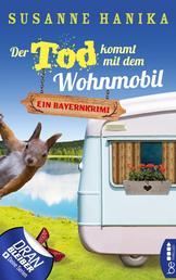 Der Tod kommt mit dem Wohnmobil - Bayernkrimi