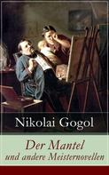 Nikolai Gogol: Der Mantel und andere Meisternovellen ★★★★★