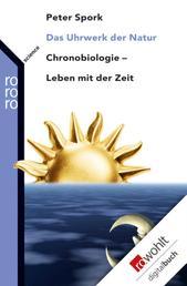 Das Uhrwerk der Natur - Chronobiologie - Leben mit der Zeit