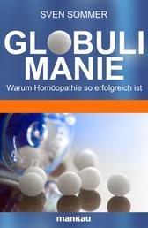 Globulimanie - Warum Homöopathie so erfolgreich ist