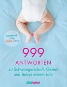 BabyCare: 999 Antworten zu Schwangerschaft, Geburt und Babys erstem Jahr ★★★★