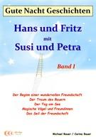 Bauer, Michael: Gute-Nacht-Geschichten: Hans und Fritz mit Susi und Petra - Band I