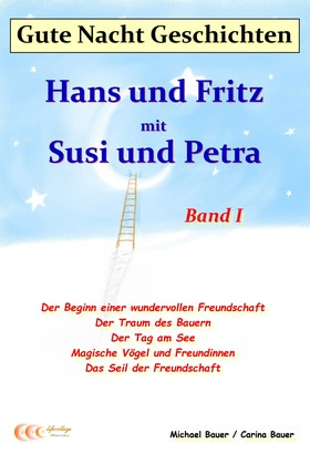 Gute-Nacht-Geschichten: Hans und Fritz mit Susi und Petra - Band I