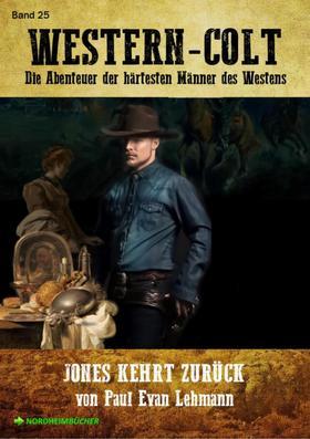 WESTERN-COLT, Band 25: JONES KEHRT ZURÜCK