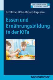 Essen und Ernährungsbildung in der KiTa - Entwicklung - Versorgung - Bildung