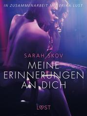 Meine Erinnerungen an dich: Erika Lust-Erotik