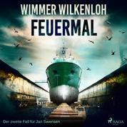 Feuermal - Der zweite Fall für Jan Swensen (Ungekürzt)
