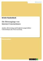 Die Börsengänge von Internet-Unternehmen - Analyse, Bewertung und Vergleich ausgewählter Unternehmen der New Economy