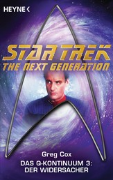 Star Trek - The Next Generation: Der Widersacher - Das Q-Kontinuum 3 - Roman