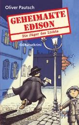 Geheimakte Edison - Die Jäger des Lichts - Ein Rätselkrimi