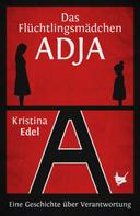 Kristina Edel: Das Flüchtlingsmädchen Adja