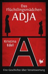 Das Flüchtlingsmädchen Adja - Eine Geschichte über Verantwortung