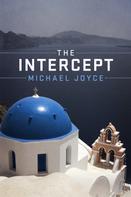 Michael Joyce: The Intercept