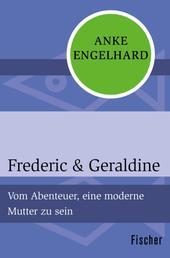 Frederic & Geraldine - Vom Abenteuer, eine moderne Mutter zu sein