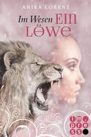 Anika Lorenz: Im Wesen ein Löwe (Heart against Soul 5) ★★★★
