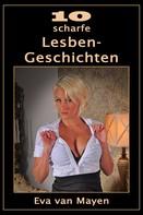 Eva van Mayen: 10 scharfe Lesben-Geschichten
