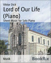 Lord of Our Life (Piano) - Sheet Music for Solo Piano