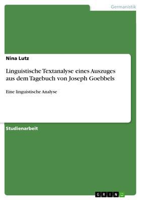 Linguistische Textanalyse eines Auszuges aus dem Tagebuch von Joseph Goebbels